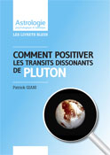 Comment positiver les transits dissonants de Pluton